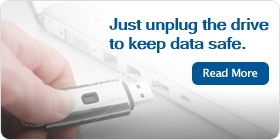 Just unplug the drive to keep data safe.